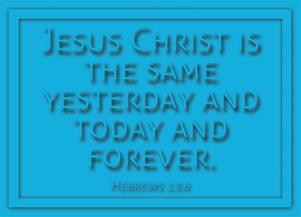 Hebrews 13:8 | re-Ver(sing) Verses