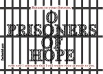 Zechariah 9:12 - Return to your fortress, O prisoners of hope; even now I announce that I will restore twice as much to you.