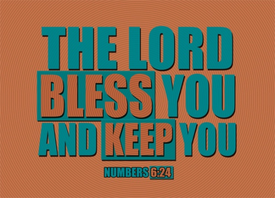 Numbers 6:24 - The LORD bless you and keep you;