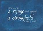 Psalm 9:9 - The Lord is a refuge for the oppressed, a stronghold in times of trouble.