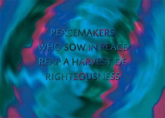 James 3:18 - Peacemakers who sow in peace reap a harvest of righteousness.