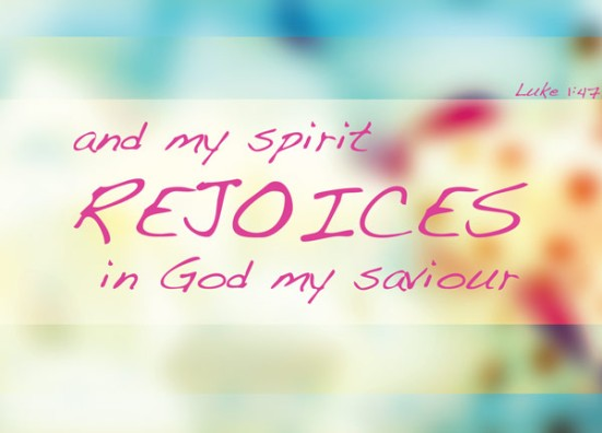 Luke 1:47 - and my spirit rejoices in God my saviour,