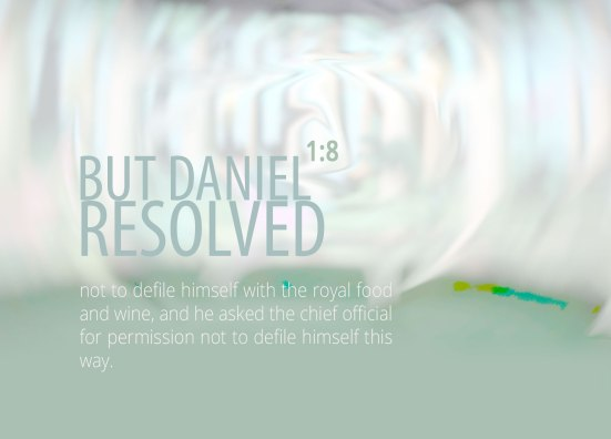 Daniel 1:8 - But Daniel resolved not to defile himself with the royal food and wine, and he asked the chief official for permission not to defile himself this way.