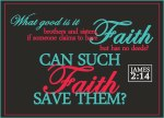 James 2:14 - What good is it, my brothers and sisters, if someone claims to have faith but has no deeds? Can such faith save them?